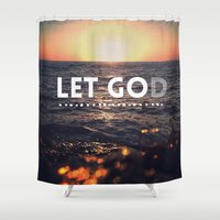 let it go Shower Curtains featuring Let Go, Let God by Crowned Goodness