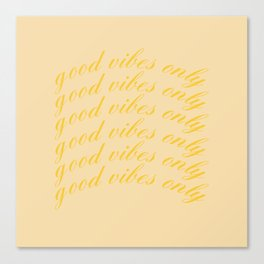 good vibes only XIX Canvas Print