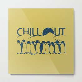 Chill Out Funny Penguin Metal Print