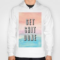 get shit done Hoodies featuring Get Shit Done by Crafty Lemon