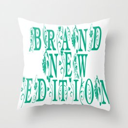 Brand New Edition Throw Pillow