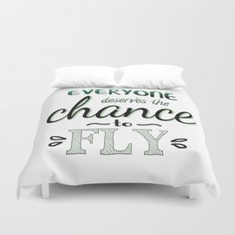 Everyone Deserves The Chance To Fly   Defying Gravity Duvet Cover