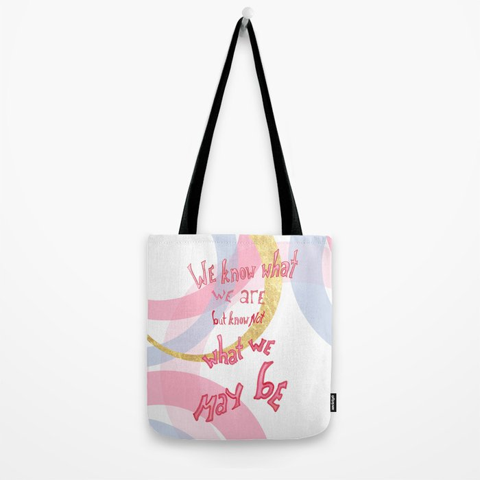 What We May Be by Shakespeare Tote Bag