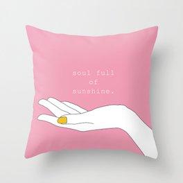 soul full of sunshine Throw Pillow