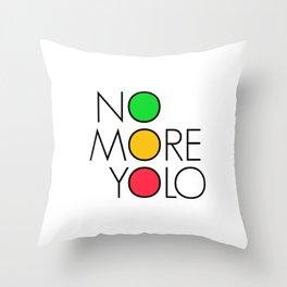 No more YOLO Throw Pillow