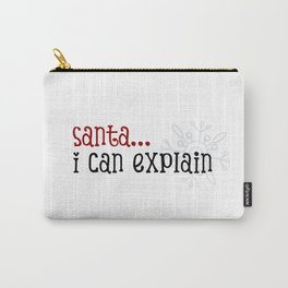 Santa I Can Explain Carry-All Pouch