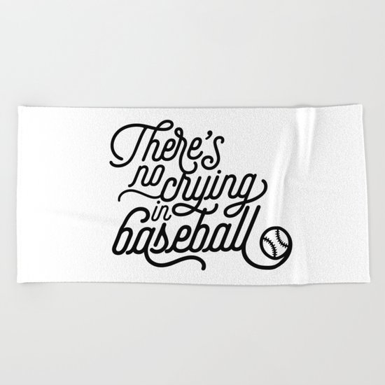 There's No Crying in Baseball Beach Towel