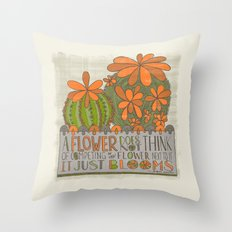A Flower Does Not Think of Competing...(Grow Free Series) Throw Pillow