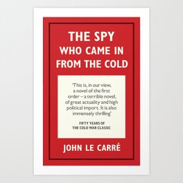 The Spy Who Came in From the Cold Art Print