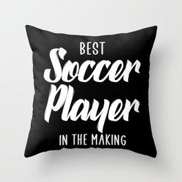 best soccer player in the making Throw Pillow