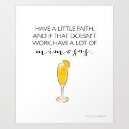 Faith and Mimosas Art Print