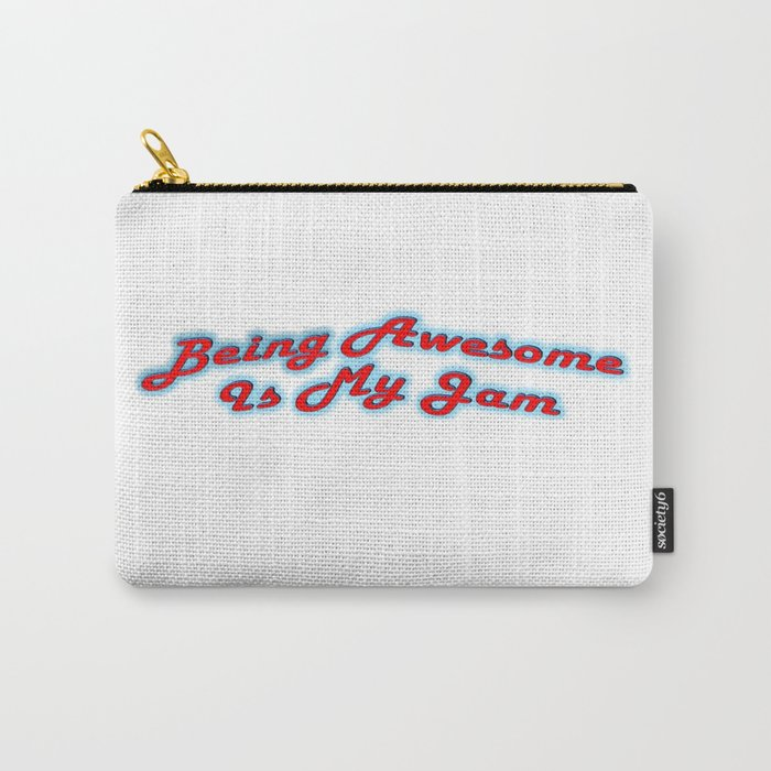 Being Awesome Is My Jam - Red & Aqua Carry-All Pouch