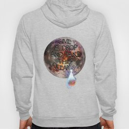 Give a Drop, and Take This Ocean Hoody