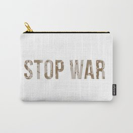 Stop War Carry-All Pouch