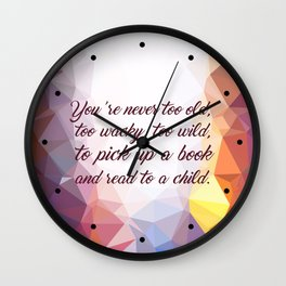 "You're never to old... ""Dr. Seuss"" Inspirational Quote Wall Clock"
