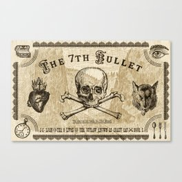 The 7th Bullet - We came to talk to the dead Canvas Print