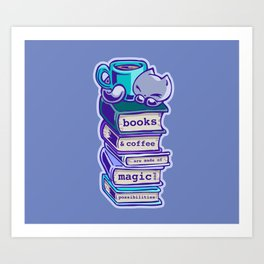Books and coffee are magical: Skribbles the Cat Art Print
