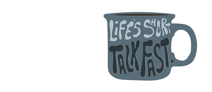 Life's Short Talk Fast in Blue Coffee Mug