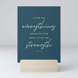 Phil 4:13 | I Can Do Everything Through Him Who Gives Me Strength | Navy Blue | Christian Wall Art Mini Art Print