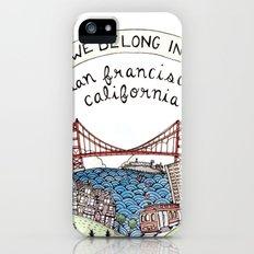 We Belong in San Francisco iPhone (5, 5s) Slim Case
