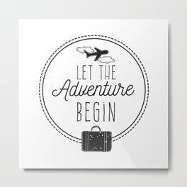 Let The Adventure Begin Metal Print