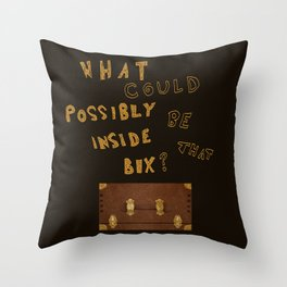 What could possibly be inside that box? Throw Pillow
