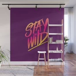 stay wild Wall Mural