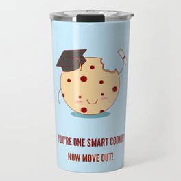 Funny Graduation Illustration. You're One Smart Cookie! Now Move Out! Travel Mug
