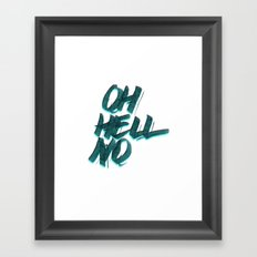 Oh Hell No Framed Art Print