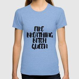 Fire Breathing Bitch Queen - Watercolor T-shirt