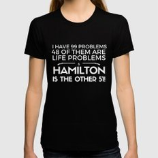 99 Problems and Hamilton is 51 of Them Womens Fitted Tee Black SMALL