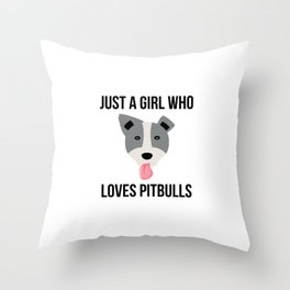 Just A Girl Who Loves Pitbulls Funny Pitbull Throw Pillow