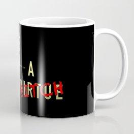 Patience Is A B!TCH Coffee Mug