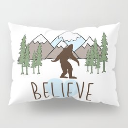 Believe in Bigfoot Pillow Sham