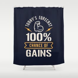Today's Forecast 100% Chance Of Gains Shower Curtain
