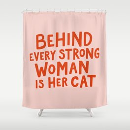 Behind Every Strong Woman Shower Curtain