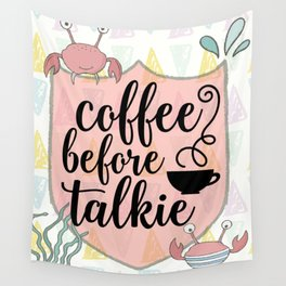 Coffee before Talkie - Coffee Lovers Cute Crabs Wall Tapestry
