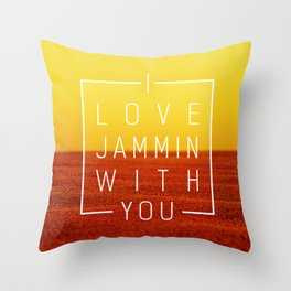 I love jammin with you Throw Pillow