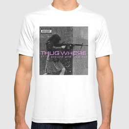Thug Whore 2: F**ck around and find out T-shirt