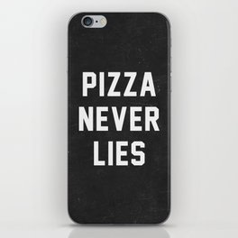 Pizza Never Lies iPhone Skin