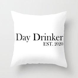 Day Drinker Established 2020 Humorous Minimal Typography Throw Pillow