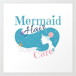 Mermaid Hair Don't Care Art Print