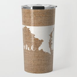 Maryland is Home - White on Burlap Travel Mug