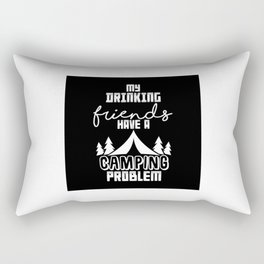 MY DRINKING FRIENDS HAVE A CAMPING PROBLEM Rectangular Pillow
