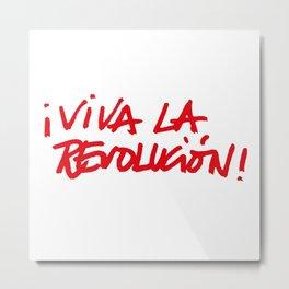 ¡Viva la Revolucion! Metal Print