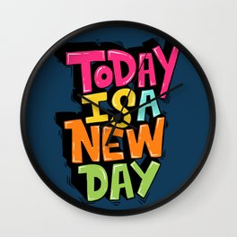today is a new day Wall Clock