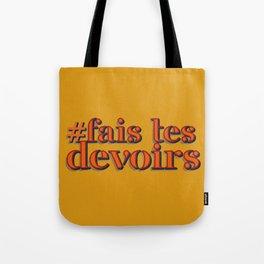 Do your homeworks - Fais tes devoirs Tote Bag
