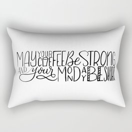 May Your Coffee Be Strong and Your Monday Be Short Rectangular Pillow