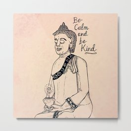 Be Calm Be Kind Metal Print