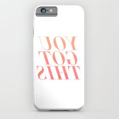 You Got This Slim Case iPhone 6s